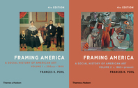 Framing America: A Social History of American Art: Volumes 1 and 2 Cover