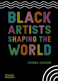 Black Artists Shaping the World Cover