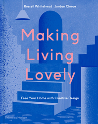 Making Living Lovely: Freeing Your Inner Designer Cover