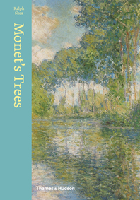 Monet's Trees: Paintings and Drawings by Claude Monet Cover