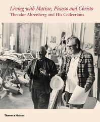 Living with Matisse, Picasso, and Christo: Teto Ahrenberg and His Collections Cover
