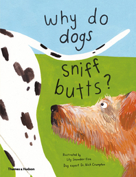 Why Do Dogs Sniff Butts?: Curious Questions About Your Favorite Pets Cover