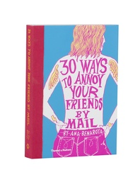 30 Ways to Annoy Your Friends by Mail Cover