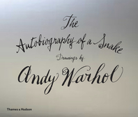 The Autobiography of a Snake: Drawings by Andy Warhol Cover