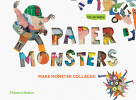 Paper Monsters: Make Monster Collages! Cover