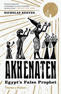 Akhenaten: Egypt?s False Prophet Cover