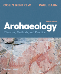 Archaeology: Theories, Methods, and Practice Cover