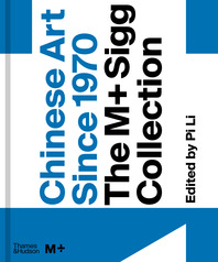 Chinese Art since 1970: The M+ Sigg Collection Cover