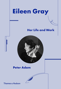 Eileen Gray: Her Life and Work Cover