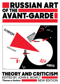 Russian Art of the Avant Garde: Theory and Criticism 1902-1934 Cover