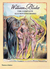 William Blake Complete Illuminated Books: The Complete Illuminated Books Cover
