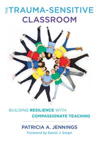 The Trauma-Sensitive Classroom