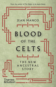 Blood of the Celts: The New Ancestral Story Cover