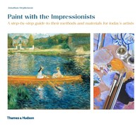 Paint with the Impressionists: A step-by-step guide to their methods and materials for today?s artists Cover