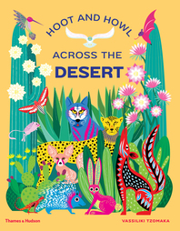 Hoot and Howl Across the Desert: Life in the World's Driest Deserts Cover