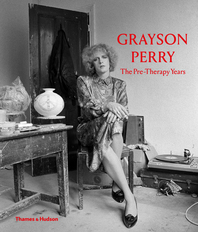 Grayson Perry: The Pre-Therapy Years Cover