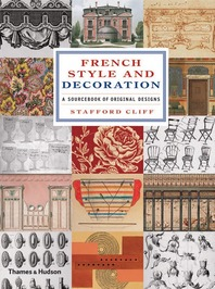 French Style and Decoration: A Sourcebook of Original Designs Cover