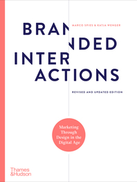 Branded Interactions: Marketing Through Design in the Digital Age Cover