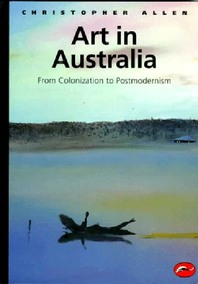 Art in Australia: From Colonization to Postmodernism Cover