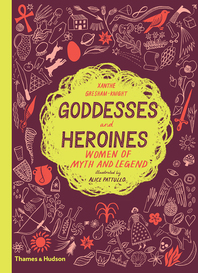 Goddesses and Heroines: Women of Myth and Legend Cover