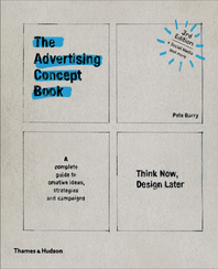 The Advertising Concept Book: Think Now, Design Later Cover