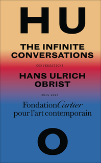 Hans Ulrich Obrist: Infinite Conversations Cover